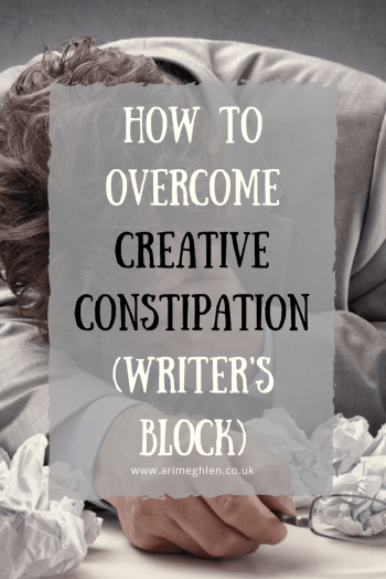 banner how to overcome creative constipation (writers block).