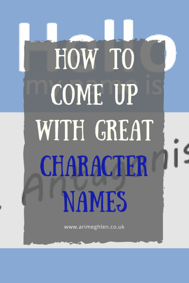"Title Image: How to come up with great character names. Image: Name badge stating ""Hello, my name is Antagonist"""
