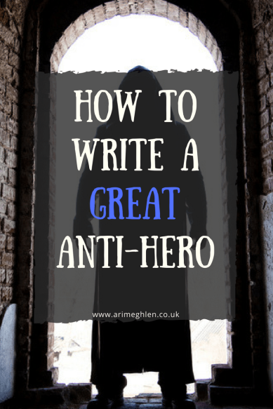 Title Image: How to write a great anti-hero. Image: hooded man stood in an archway