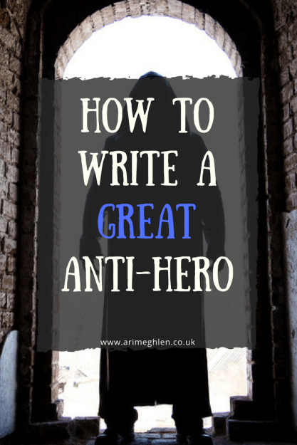 banner how to write a great anti-hero, hooded man stood in an archway