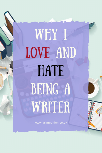 banner why I love and hate being a writer