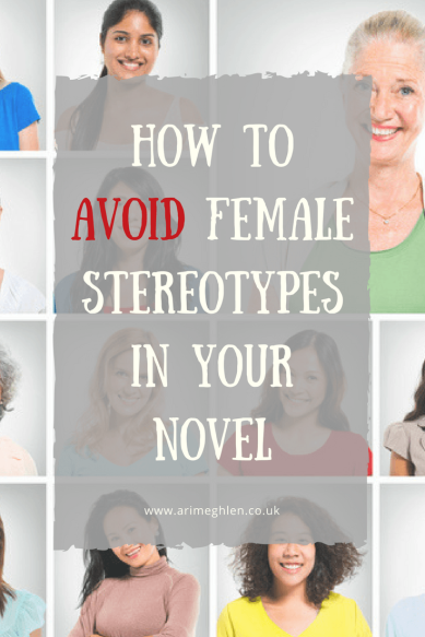 Title Image: How to avoid female stereotypes in your novel.  Image: image of several women