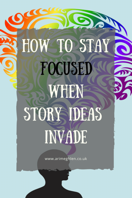 banner how to stay focused when story ideas invade