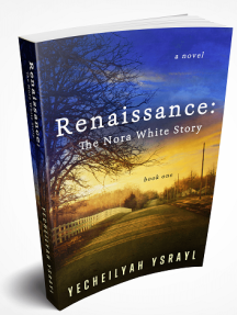 Book cover - Renaissance: The Nora White Story
