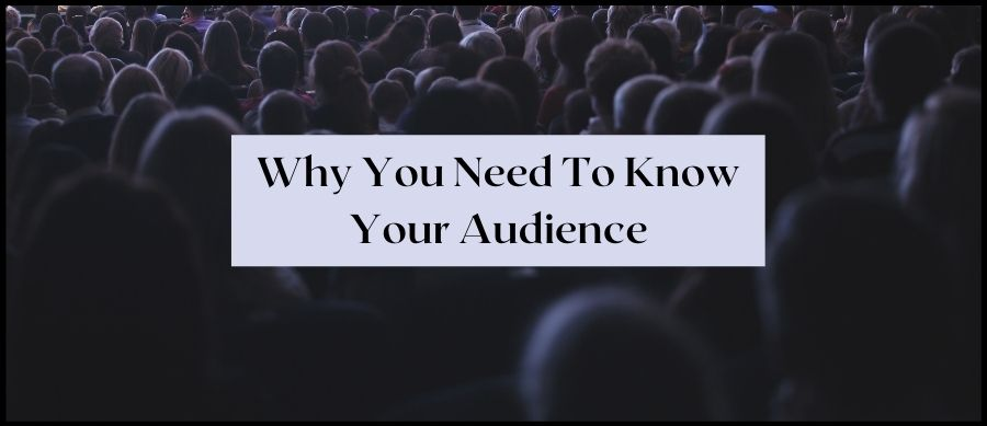 Why You Need To know your Audience. Image of crowd of people