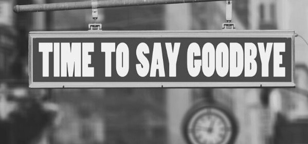 """Featured Images - Sign hanging that states """"Time to say goodbye"""" Image from pixabay"""