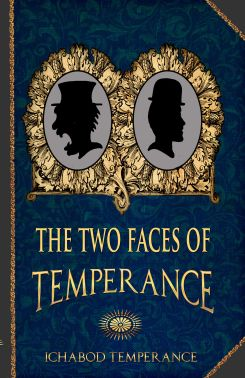 Book cover of The Two Faces of Temperance by Ichabod Temperance