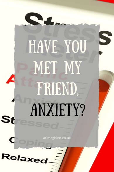 Banner Have you met my friend, Anxiety? How I live and function with anxiety