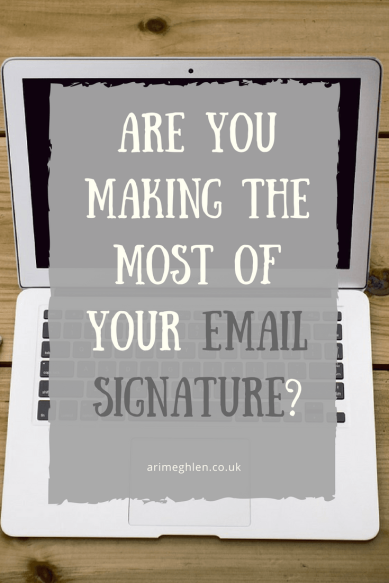 Are you making the most of your email signature? Marketing for writers. Monday Marketing tips
