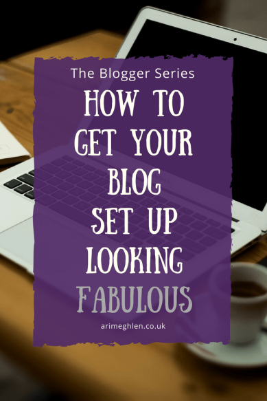 Banner - Blogger Series: How to get your blog set up looking fabulous
