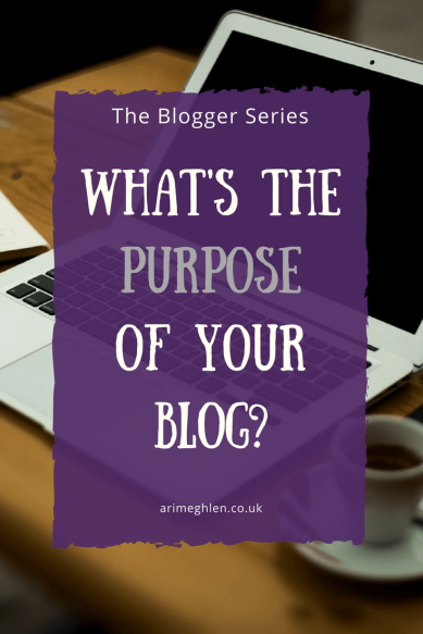 The Blogger Series: What's the purpose of your blog?  Why do you want to blog?