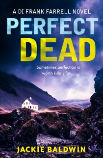Perfect Dead: A Frank Farrell Novel by Jackie Baldwin