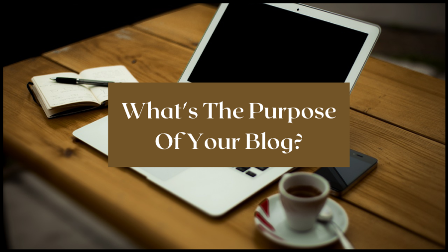 Blogger Series: What is the purpose of your blog?
