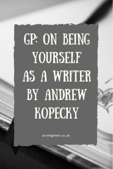 Guest post: On being yourself as a writer by author Andrew Kopecky