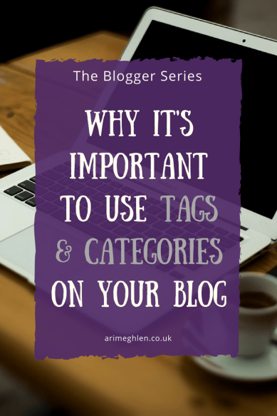 Blogger Series: Why it's important to use tags and categories on your blog
