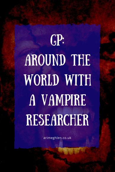 Guest post: Around the world with a vampire researcher by Monette
