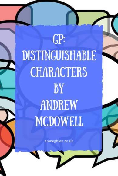 Banner Guest post Distinguishable characters by Andrew McDowell. Tips for creating strong characters in your writing