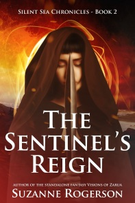 Book cover image: The Sentinel's Reign. Silent Sea Chronicles Book 2 by Author Suzanne Rogerson