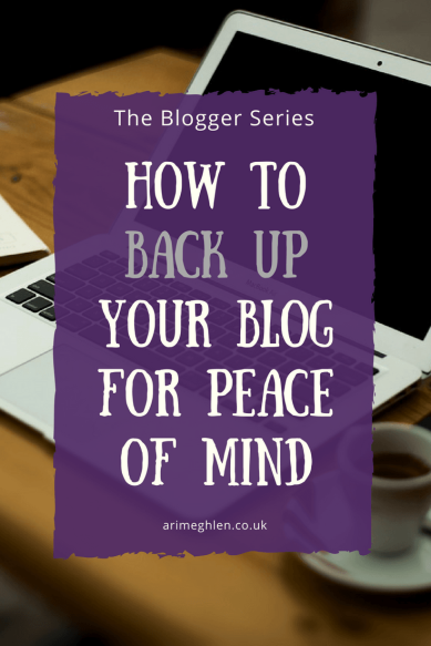 Title Image: The Blogger Series - How to back up your blog for peace of mind. Image: Laptop on desk