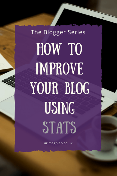 Blogger series: How to improve your blog using stats. Analystics to help your blog