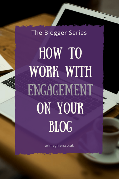 Title Image - The Blogger Series: How to work with Engagement on your blog. What to do when you receive comments