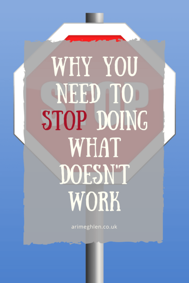 Title Image - Why you need to stop doing what doesn't work