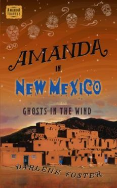 Book cover Amanda in New Mexico: Ghosts in the Wind by author Darlene Foster