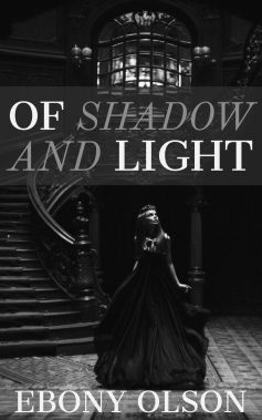 Image: Book cover - Of Shadow and Light by Ebony Olson