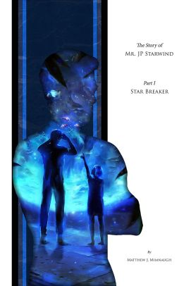 Image: Book cover The Story of Mr JP Starwind. Part 1 Star Breaker
