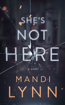 Image; book cover She's Not Here by author Mandi Lynn