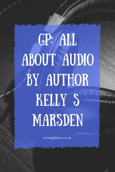 Guest Post: All about audio by author Kelly S Marsden. An article discussing why you might want to publish audiobooks. Image: headphones