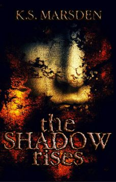 Book cover: The Shadow Rises by K S Marsden