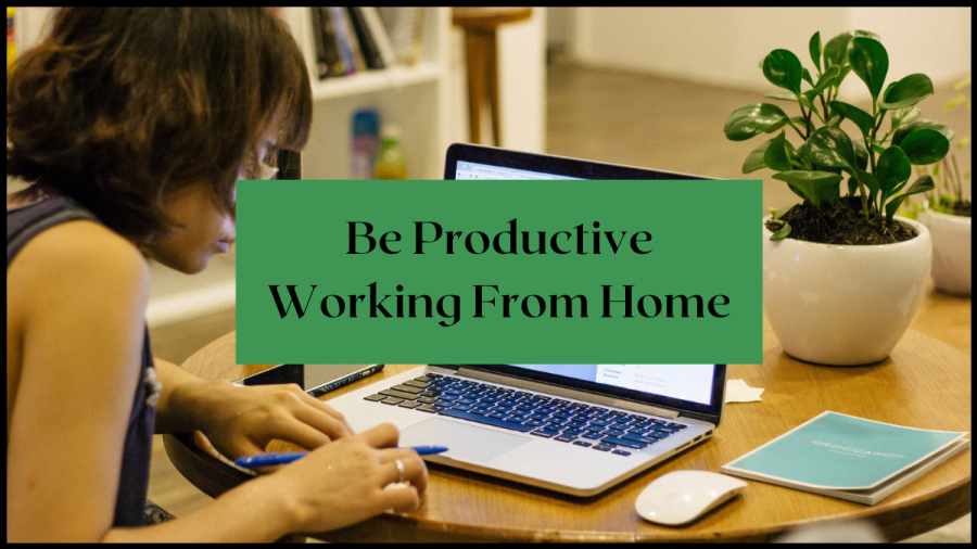 Be productive working from home