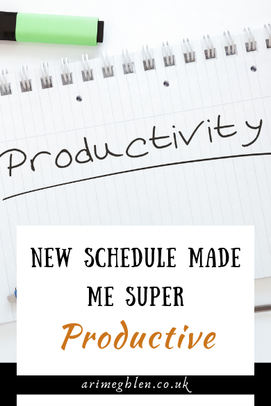 How my new schedule made me Super Productive   arimeghlen.co.uk