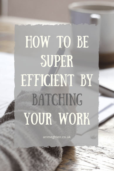 Banner - How to be super efficient by batching your work. Image; person writing in a notebook