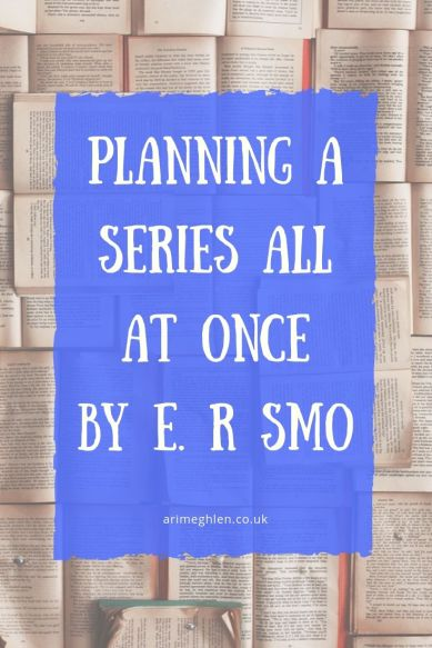 Planning a series all at once by E R Smo. Image: Book pages
