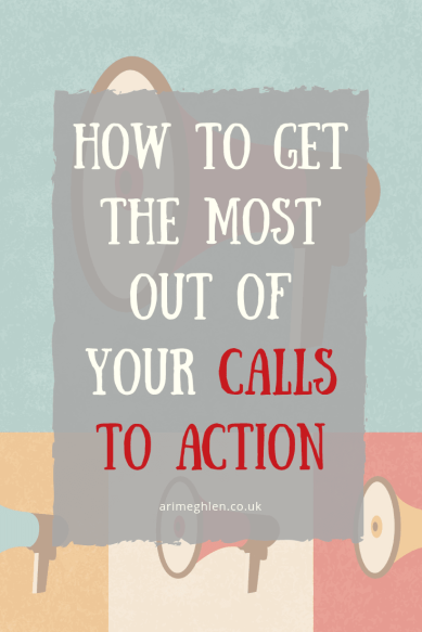 How to get the most out of your Calls to Action. Image; collage of a megaphone