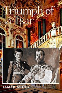 Book cover - Triumph of a Tsar by Tamar Anolic