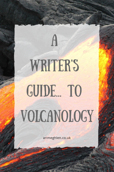 A Writer's guide to volcanology. Image: Volcano lava