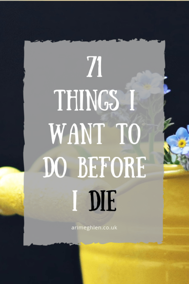 71  things I want to do before I die.  Image: little yellow bucket full of flowers