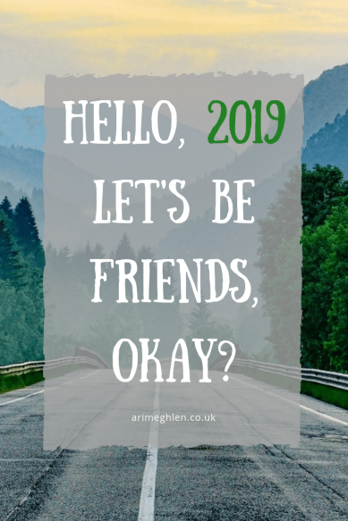 Hello 2019, let's be friends okay? Image: Road