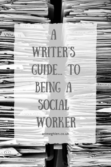 A Writer's Guide to being a Social Worker by Celeste Straub