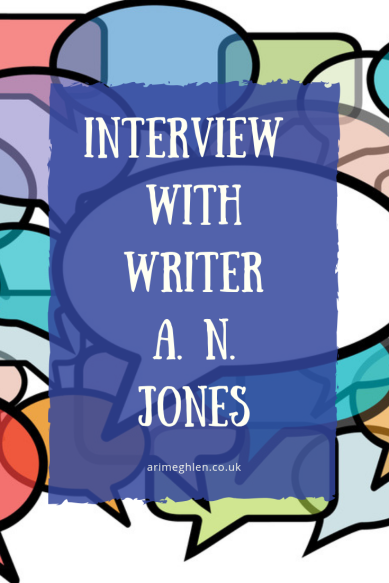 Interview with writer A N Jones