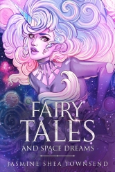 Book cover for Fairy Tales and Space Dreams by author Jasmine Shea Townsend
