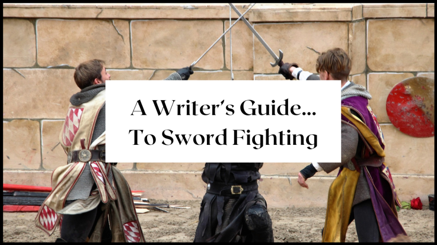A Writers Guide to Sword Fighting