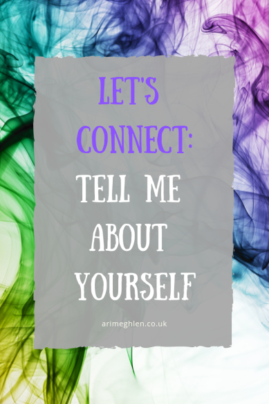 Let's Connect: Tell me about yourself. Background is rainbow smoke from Pixabay
