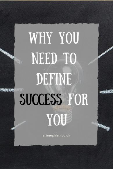 Why you need to define success for you. Tips for Writers. Monday Marketing advice