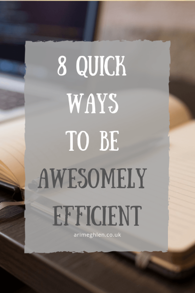 8 quick ways to be awesomely efficient
