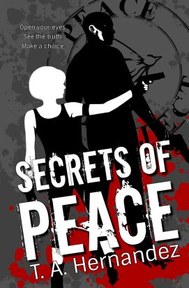 Book cover Secrets of Peace by T.A. Hernandez