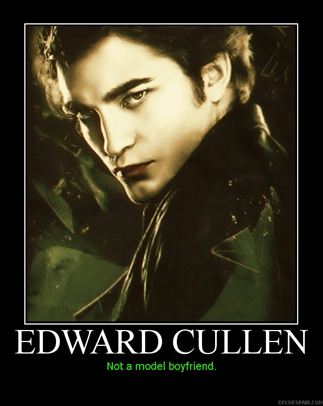 "Edward Cullen meme with the words ""Edward Cullen, not a model boyfriend"""